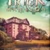 trick-mansion-1